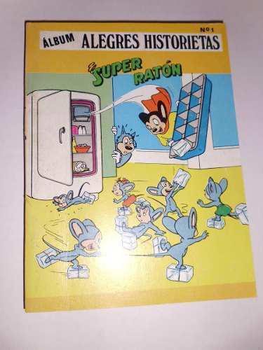 Comic Album Alegres Historietas Presenta: El Super Raton 0