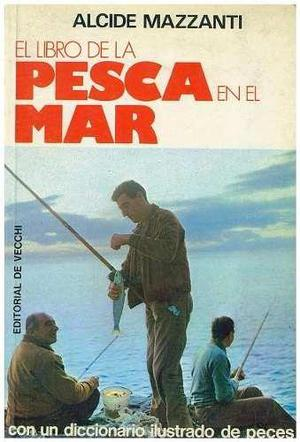 El libro de la pesca en el mar de alcide mazzanti.