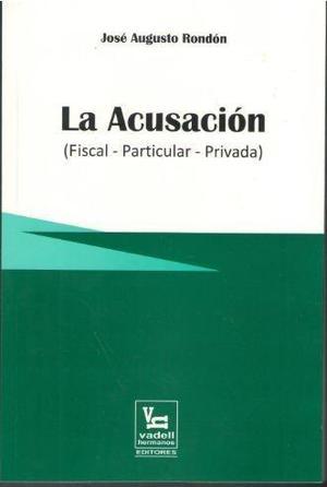 La acusación fiscal particular privada