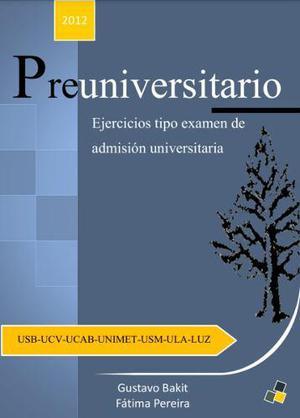 Libro curso propedeutico pruebas admisión ucv, usb, etc