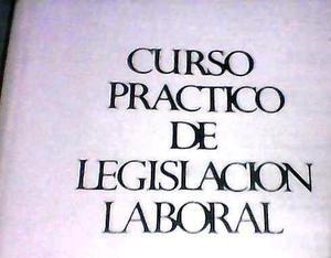 Curso practico de legislacion laboral de jose a. brito
