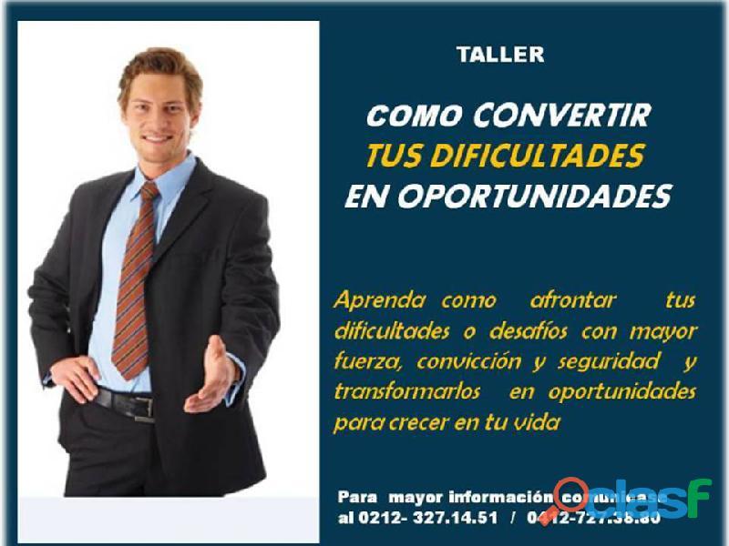 Taller como convertir tus dificultades en oportunidades