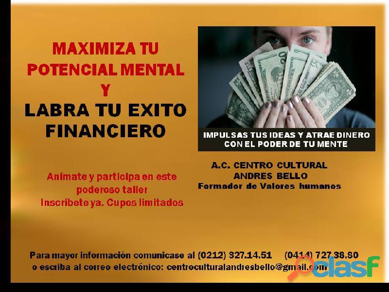 Taller maximiza tu potencial mental y labra tu éxito financiero