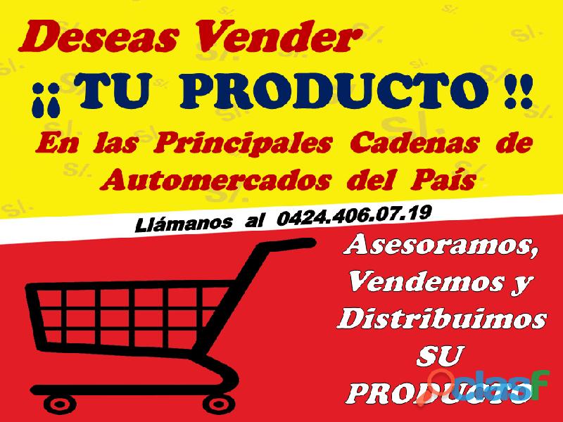 Deseas Vender o distribuir TU PRODUCTO a nivel de Cadenas de Automercados del Pais