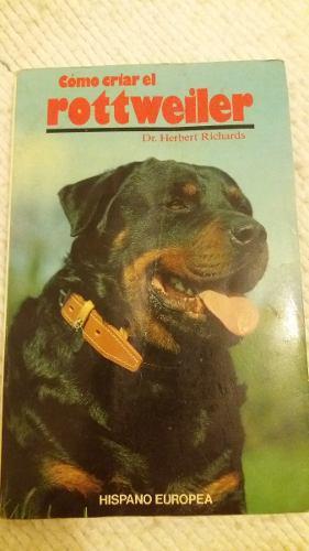Como Criar El Cacharros Rottweiler