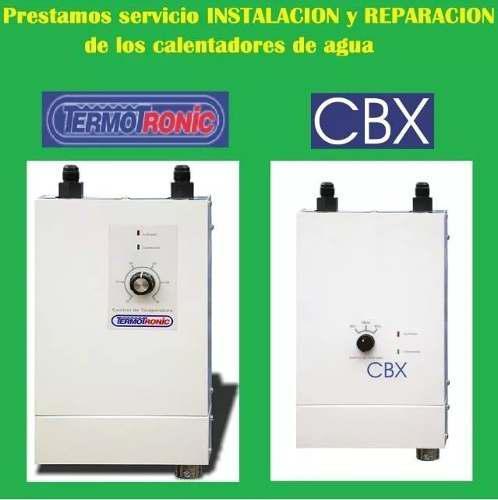 Calentador termotronic y cbx reparacion domicilio