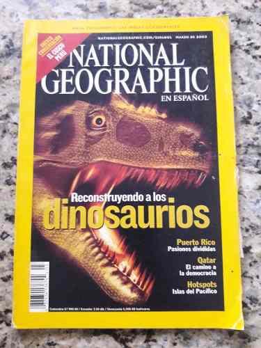 National geographic. marzo 2003. reconstruyendo dinosaurios
