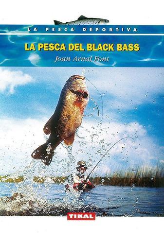 Libro: La Pesca Del Black Bass (la Pesca Deportiva)