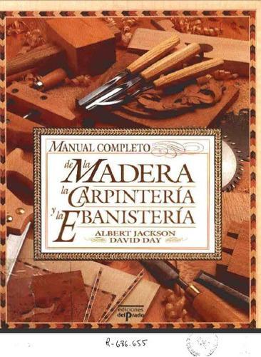 Manual completo de carpinteria y ebanisteria 1 verde (leer)
