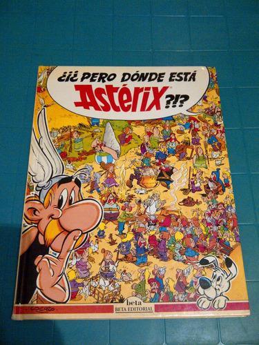 Historieta De Asterix ¿pero Donde Esta Asterx ?