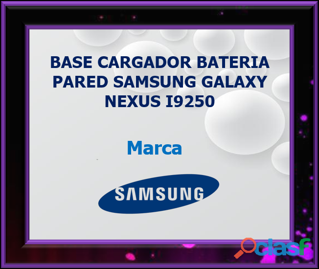 BASE CARGADOR BATERIA PARED SAMSUNG GALAXY NEXUS I9250