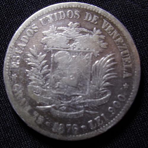 Moneda antigua primer *venezolano* de 1876 (fuerte) plata